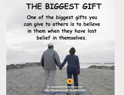 True Love Lost Quotes by One Of The Biggest Gifts You Can Give To Others Is To Believe In