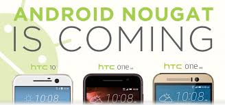 is htc android android 7 nougat update schedule for htc devices