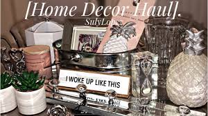 glam home decor haul sulylopez 2017 tj maxxx homegoods target