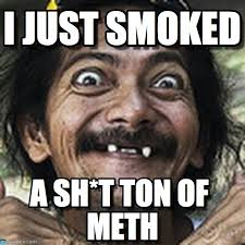 Meth Memes - hobo s and there meth i just smoked on memegen
