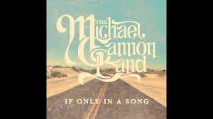 Gannon by If Only In A Song The Michael Gannon Band Youtube