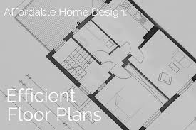 efficient floor plans affordable home design efficient floor plans