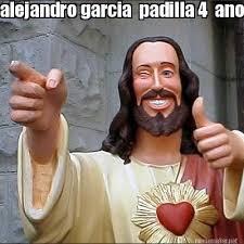 Meme Alejandro Garcia Padilla - meme maker alejandro garcia padilla 4 anos mas