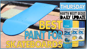 what is the best paint to use on oak kitchen cabinets best paint for skateboards