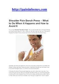Shoulder Pain In Bench Press Shoulder Pain Bench Press U2013 What To Do When It Happens And How To Avo U2026