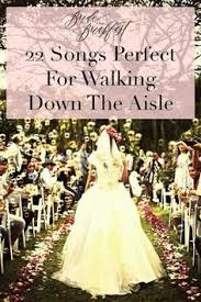 wedding processional song ideas need to read song ideas from what you walk down the aisle to from