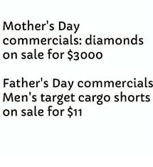 Black Fathers Day Meme - mother s day commercials diamonds on sale for 3000 father s day