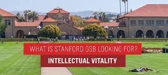 stanford mba sample essays what stanford gsb is looking for intellectual vitality