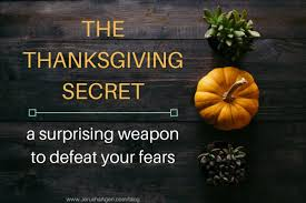 the thanksgiving secret a surprising weapon to defeat your fears