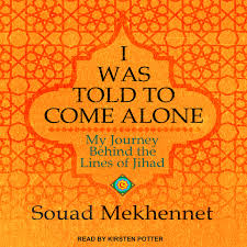 i was told to come alone my journey behind the lines of jihad