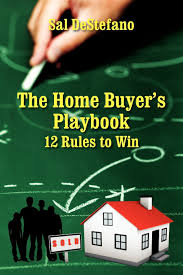 the home buyer s playbook 12 rules to win sal destefano the home buyer s playbook 12 rules to win sal destefano 9781478719694 amazon com books
