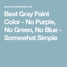 the best gray paint ever gray paint colors and gray