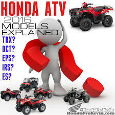 2016 honda trx atv models explained comparison faq model