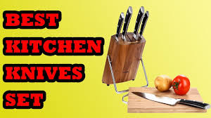 best kitchen knives set 2018 top 10 kitchen knives set in 2018