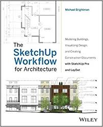 sketchup layout tutorial français the sketchup workflow for architecture modeling buildings