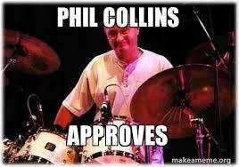 Phil Collins Meme - phil collins approves make a meme