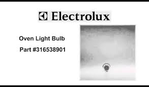 electrolux oven light bulb electrolux oven light bulb part number 316538901 youtube