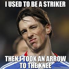 Fernando Torres Meme - football meme fernando torres i used to be a striker