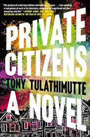 The Bonfire Of The Vanities Sparknotes Private Citizens A Novel Tony Tulathimutte 9780062399106