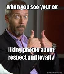 Awesome Meme Generator - cool meme creator when you see your ex liking photos about respect