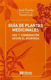 guia de plantas medicinales uso y combinacion segun el ayurveda