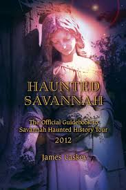 haunted savannah the official guidebook to savannah haunted