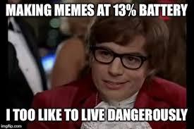 Battery Meme - dangerous territory imgflip