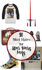 10 Must Haves For Every by 10 Must Gifts For The Wars Fan Capturing With