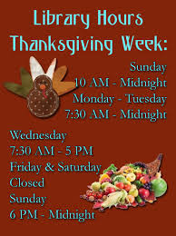 library hours during thanksgiving week the library s