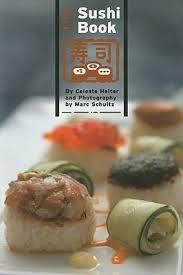 sushi for beginners book the sushi book by celeste heiter