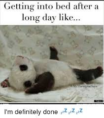 Long Day Memes - getting into bed after a long day like ania thieraapisusays i m
