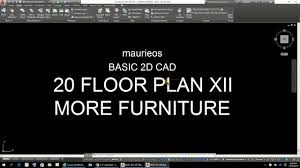 maurieos basic 2d cad 20 floor plan xii more furniture youtube