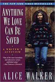 am i blue alice walker thesis anything we love can be saved a writer u0027s activism alice walker