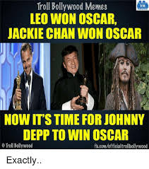 Leo Oscar Meme - troll bollywood memes tb leo won oscar jackie chan wonoscar now it s