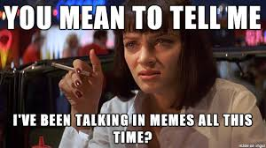Tell Me Meme - you mean to tell me know your meme