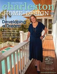 Home And Design Magazine Charleston Home Design Magazine Spring 2013 By Charleston Home