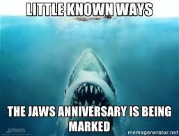 Jaws Meme - meme d from the headlines celebrating jaws the interrobang