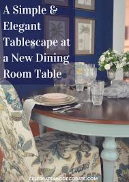 a simple u0026 elegant tablescape at a new dining table celebrate