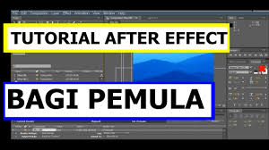 tutorial after effect bahasa tutorial after effect bahasa indonesia membuat motion effect 2 5d
