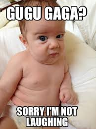 Laughing Baby Meme - meme creator gugu gaga sorry i m not laughing meme generator at