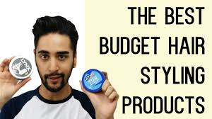 the best budget hair styling products for men tried and tested