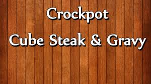 crockpot cube steak u0026 gravy top recipes best recipes youtube