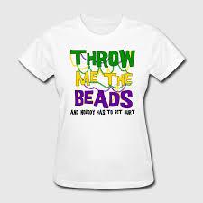 mardi gras t shirt mardi gras throw me the t shirt spreadshirt