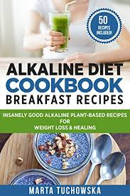 alkaline diet cookbook breakfast recipes insanely good alkaline
