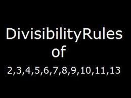divisibility rules for 2 3 4 5 6 7 8 9 10 11 and 13 youtube
