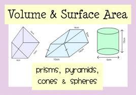 volume u0026 surface area prisms pyramids cones u0026 spheres by