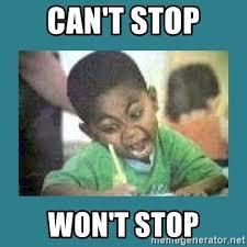 Stop Meme - can t stop won t stop i love coloring kid meme generator