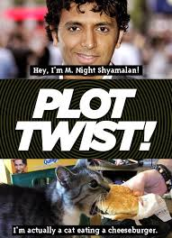 M Night Shyamalan Meme - every m night shyamalan movie ever made goes something like this