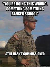 Ranger School Meme - you re doing this wrong something something ranger school still