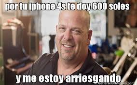 Iphone 4s Meme - por tu iphone 4s te doy 600 soles y me estoy arriesgando meme de